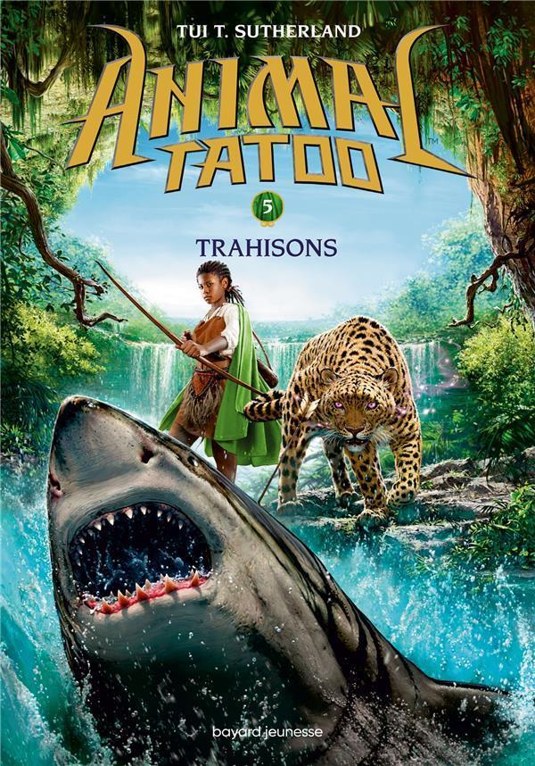 ANIMAL TATOO SAISON 1, TOME 05 - TRAHISON LEYMARIE MARIE