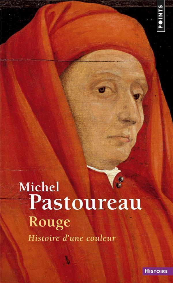 PASTOUREAU MICHEL - ROUGE  -  HISTOIRE D'UNE COULEUR