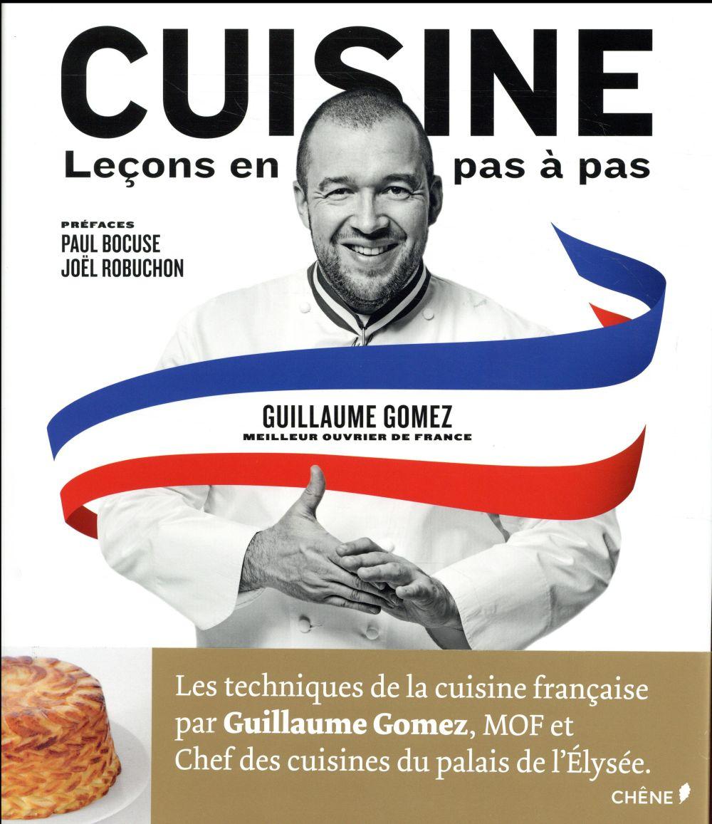 Gomez Guillaume - CUISINE, LECONS EN PAS A PAS