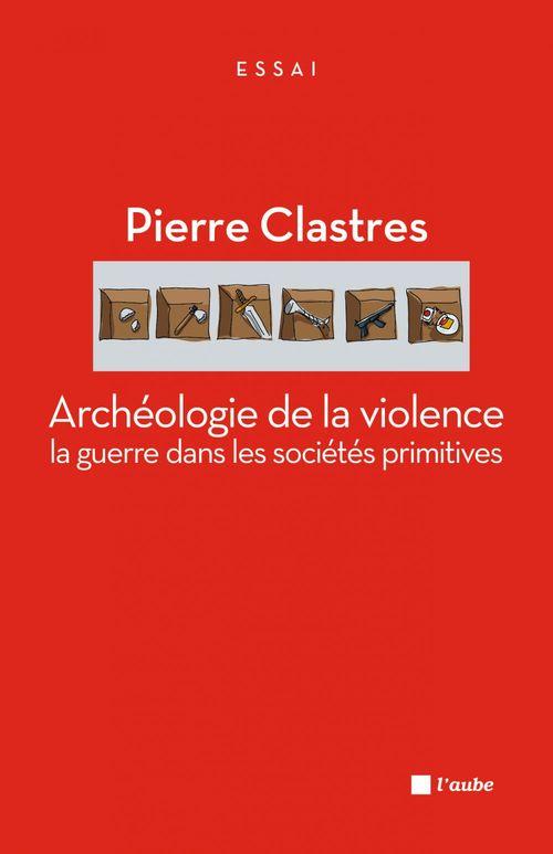 Archéologie de la violence ; la guerre dans les sociétés primitives