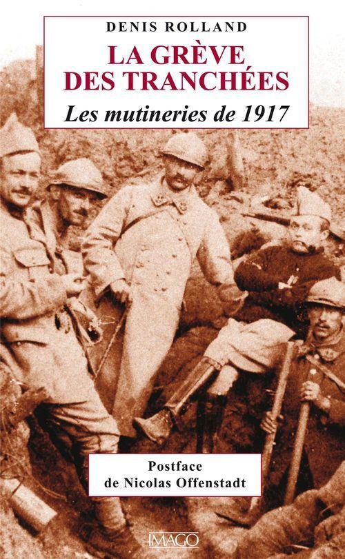 La grève des tranchées ; les mutineries de 1917