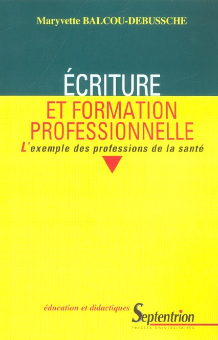 Ecriture et formation professionnelle - l'exemple des professions de la sante