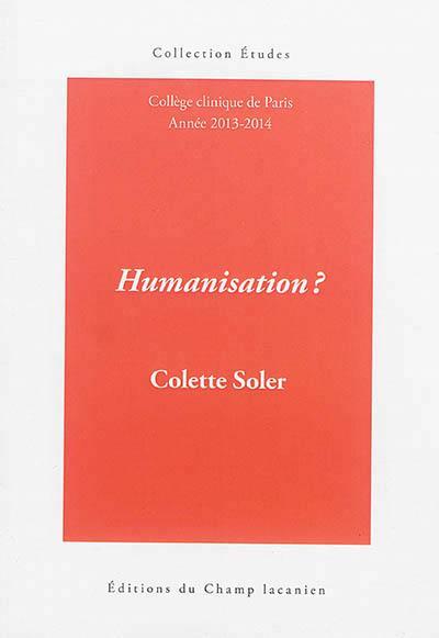 Humanisation ?
