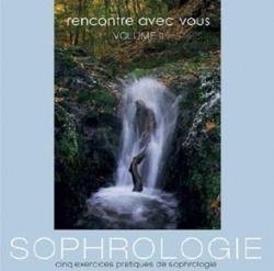 Rencontre avec vous t.2 ; sophrologie