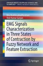EMG Signals Characterization in Three States of Contraction by Fuzzy Network and Feature Extraction  - Bita Mokhlesabadifarahani - Vinit Kumar Gunjan