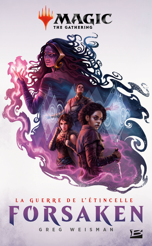 Magic : the gathering ; la guerre de l'étincelle T.2 ; forsaken
