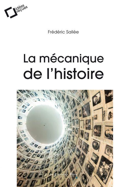 La Mécanique de l'Histoire  - Frédéric Sallée