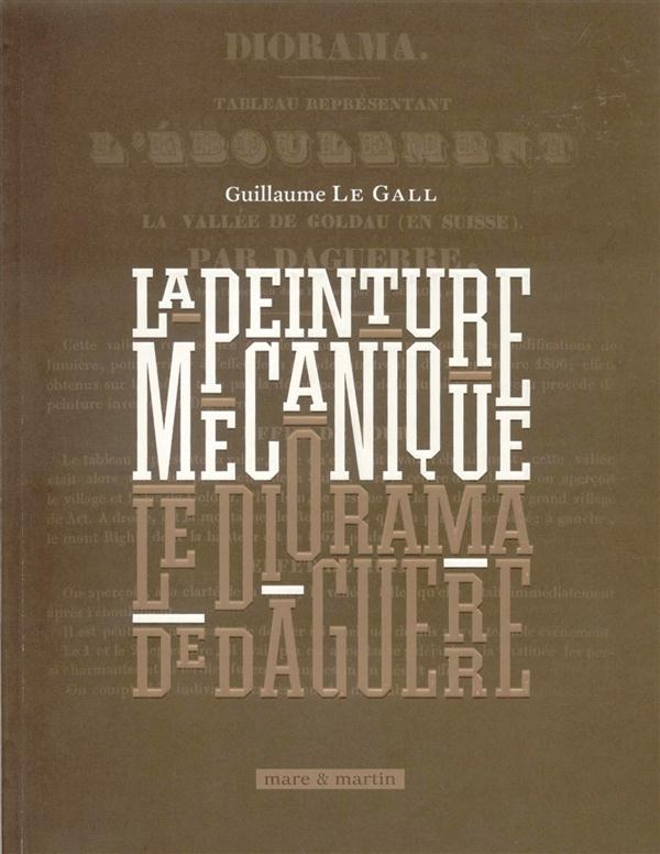 La peinture mécanique ; le diorama de Daguerre