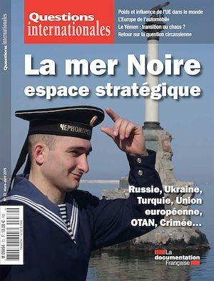 Revue questions internationales N.72 ; la mer noire