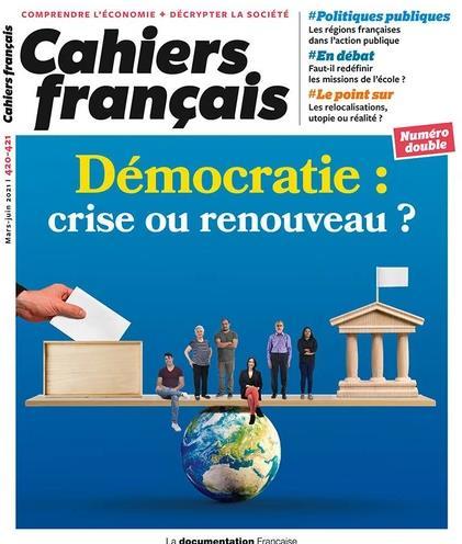 Cahiers français T.420 ; démocratie : crise ou renouveau ?