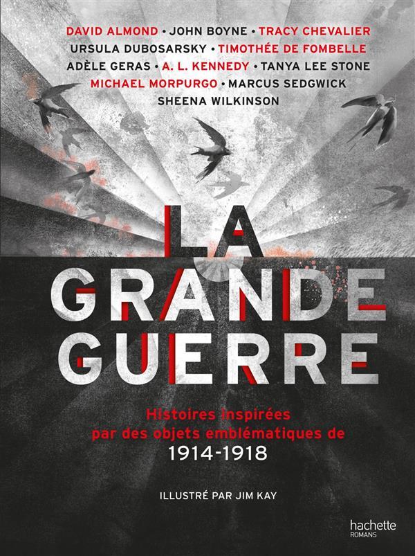 La Grande Guerre ; histoires inspirées par des objets emplématiques de 1914-1918