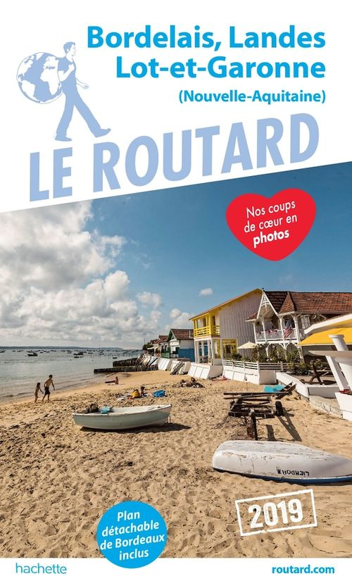 Guide du Routard ; Bordelais, Landes, Lot et Garonne (édition 2019)
