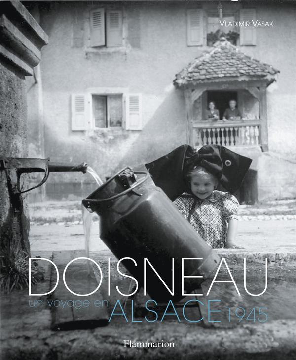 Doisneau ; un voyage en Alsace 1945