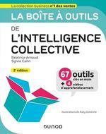 La boîte à outils ; de l'intelligence collective (2e édition)  - Beatrice Arnaud - Sylvie Cahn