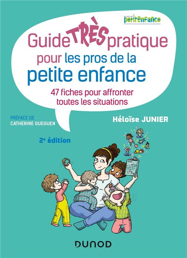 Guide très pratique pour les pros de la petite enfance ; 47 fiches pour affronter toutes les situations (2e édition)