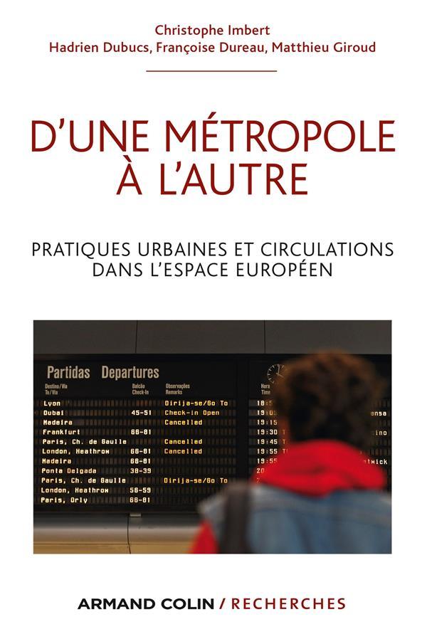D'une métropole à l'autre ; pratiques urbaines et circulations dans l'espace européen