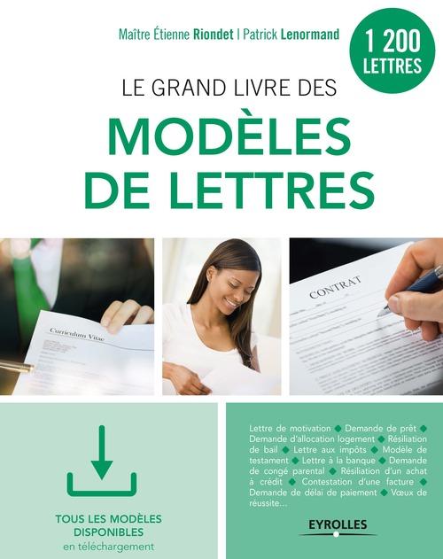 Le grand livre des modèles de lettres ; 1200 modèles ; tous les modèles sur CD-rom et en téléchargement (2e édition)