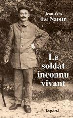 Vente EBooks : Le soldat inconnu vivant, 1918 - 1942  - Jean-Yves Le Naour