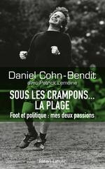 Vente EBooks : Sous les crampons... la plage  - Daniel COHN-BENDIT - Patrick Lemoine