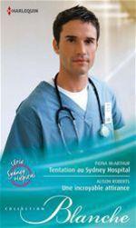 Vente Livre Numérique : Tentation au Sydney Hospital - Une incroyable attirance  - Alison Roberts