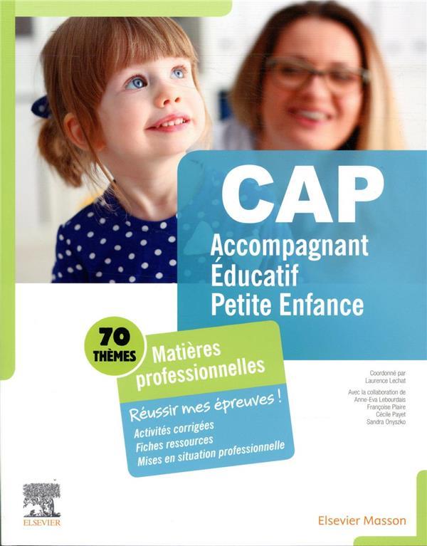 CAP ACCOMPAGNANT EDUCATIF PETITE ENFANCE  -  70 MATIERES PROFESSIONNELLES  -  REUSSIR MES EPREUVES ! LECHAT, LAURENCE