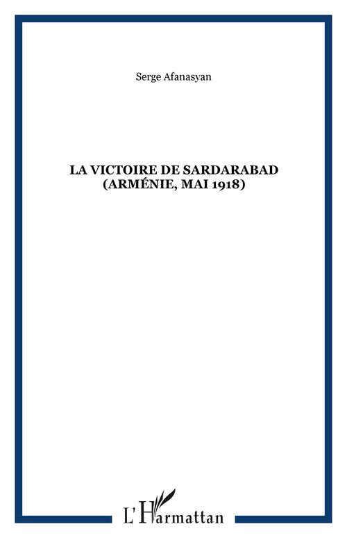 la victoire de sardarabad (armenie, mai 1918)
