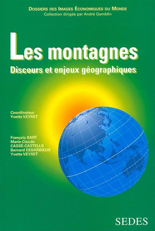 les montagnes ; discours et enjeux géographiques