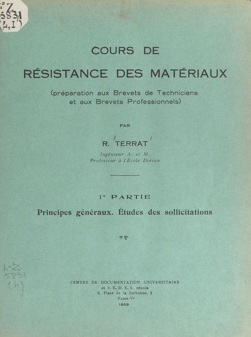 Cours de résistance des matériaux (1). Principes généraux. Études des sollicitations