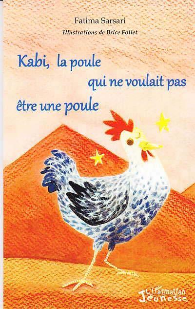 Kabi, la poule qui ne voulait pas être une poule