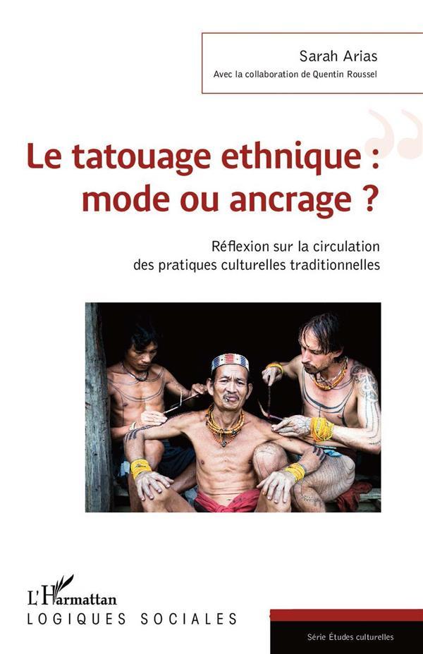 Le tatouage ethnique : mode ou ancrage ?  réflexion sur la circulation des pratiques culturelles traditionnelles