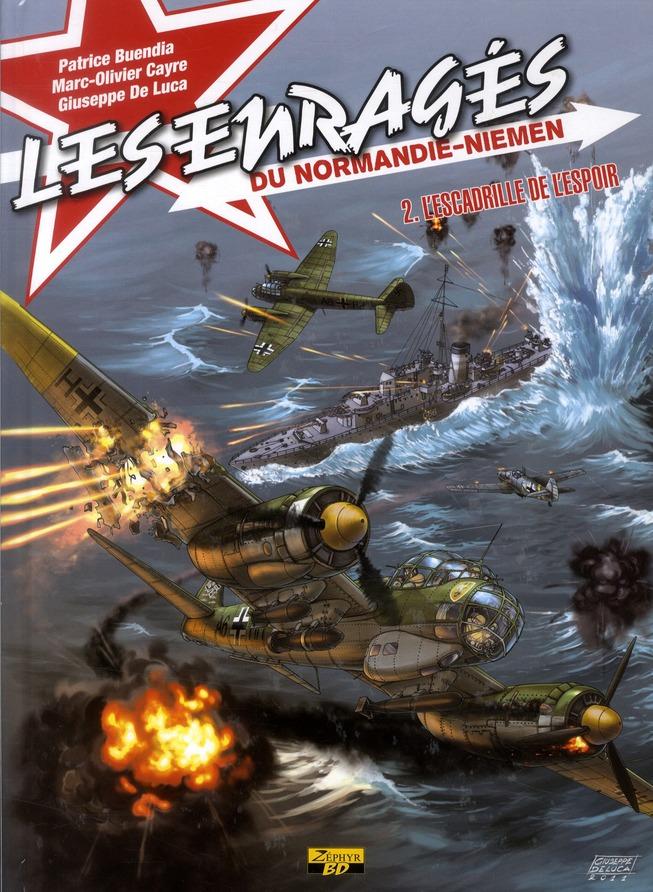 les enragés du Normandie-Niémen t.2 ; l'escadrille de l'espoir