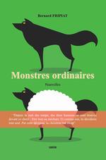 Vente Livre Numérique : Monstres ordinaires  - Bernard FRIPIAT