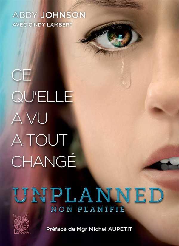 Unplanned ; ce qu'elle a vu a tout changé