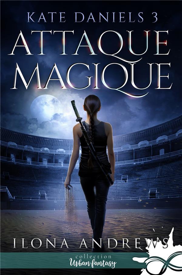 Kate Daniels T.3 ; attaque magique