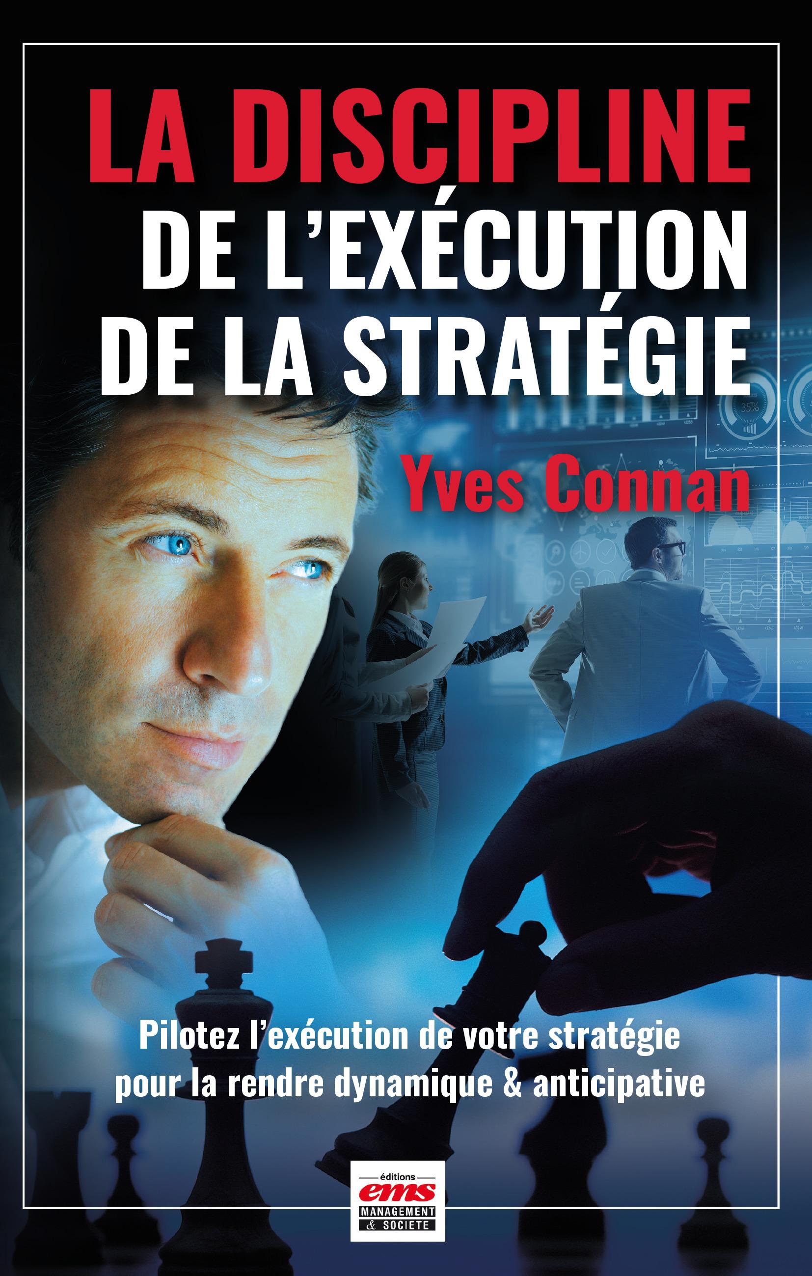La discipline de l'exécution de la stratégie ; pilotez l'exécution de la stratégie pour la rendre dynamique et anticipative