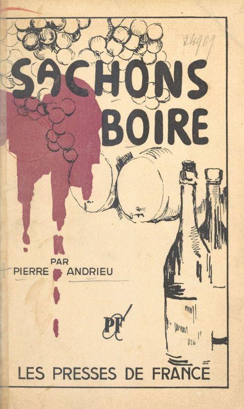 Sachons boire  - Pierre Andrieu