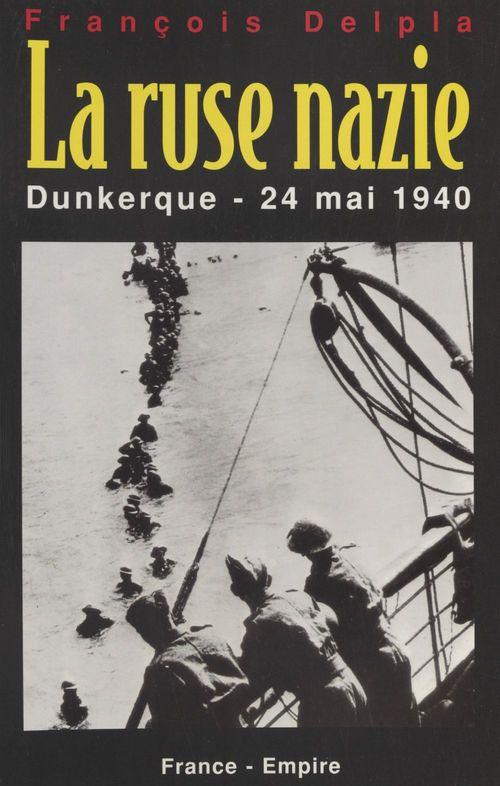 La ruse nazie  - François DELPLA