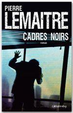 Vente Livre Numérique : Cadres noirs  - Pierre Lemaitre
