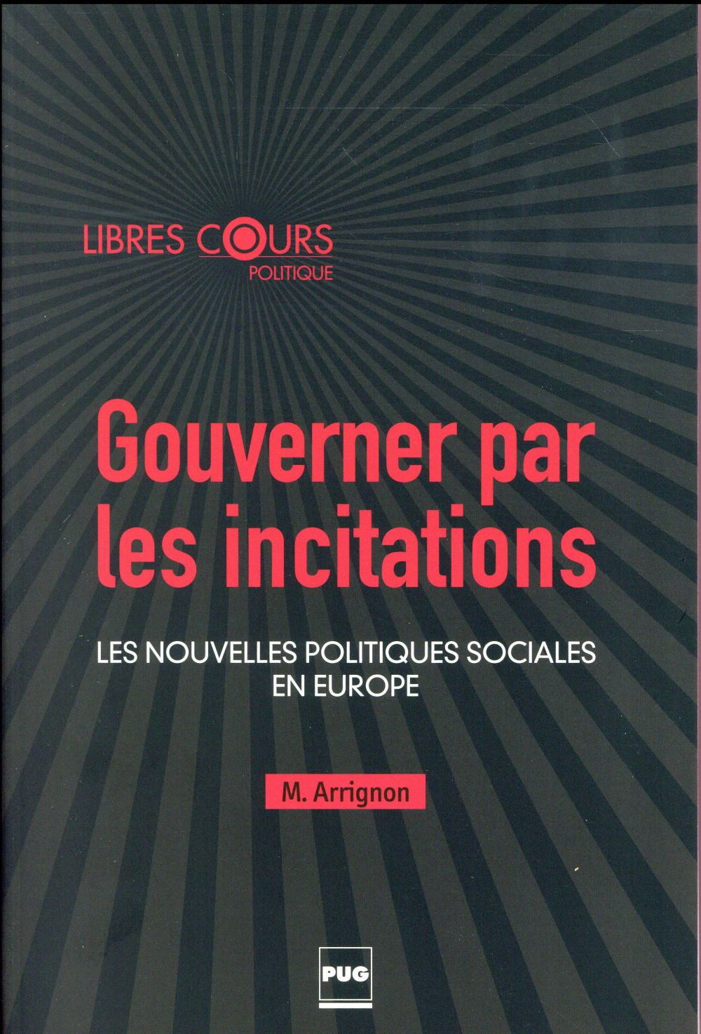 Gouverner par les incitations ; les nouvelles politiques sociales en Europe