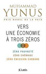 Vers une économie à trois zéros  - Muhammad Yunus