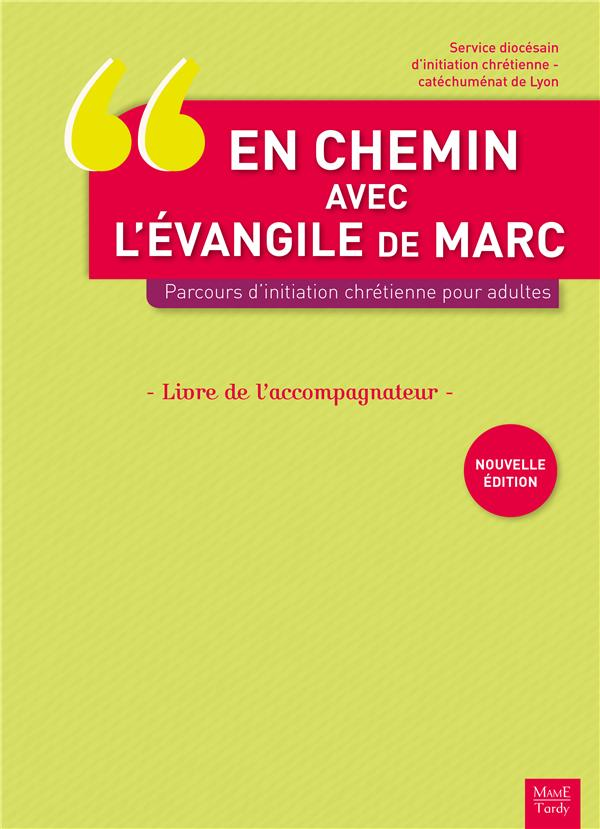 EN CHEMIN AVEC L'EVANGILE DE MARC. PARCOURS D'INITIATION CHRETIENNE POUR ADULTES. LIVRE DE L'ACCOMP