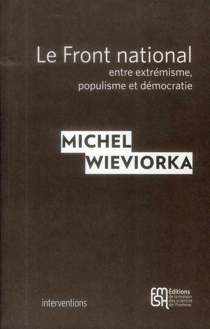 le Front National ; entre extrémisme, populisme et démocratie