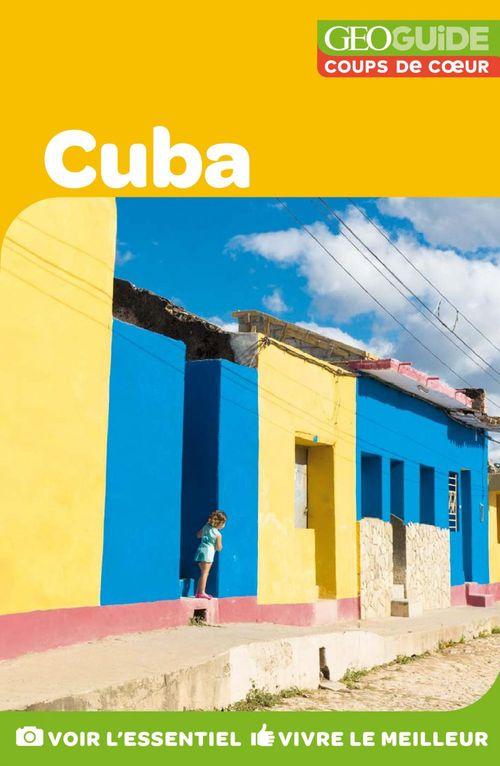 GEOguide coups de coeur ; Cuba