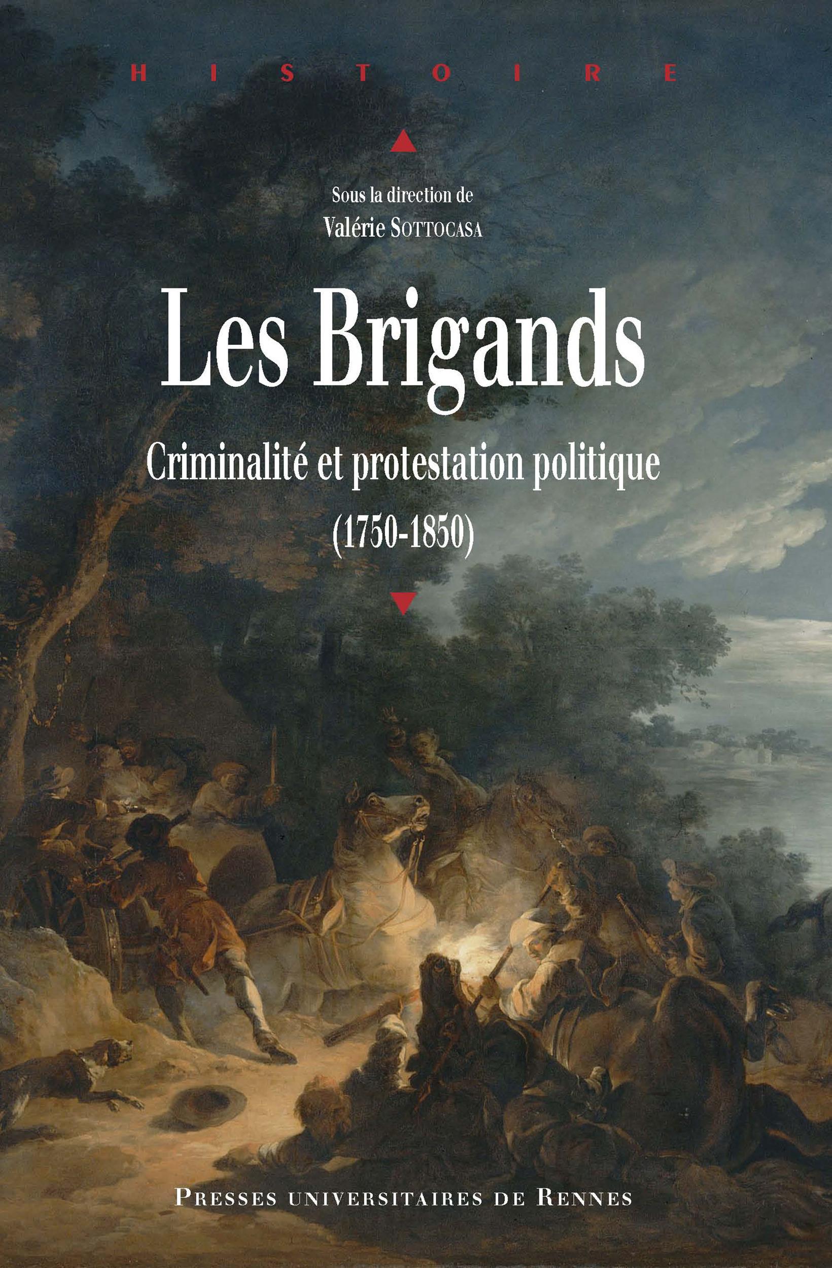 Les brigands ; criminalité et protestation politique (1750-1850)