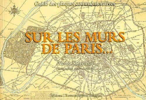 Sur les murs de Paris... ; guide des plaques commémoratives