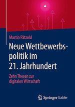 Neue Wettbewerbspolitik im 21. Jahrhundert  - Martin Patzold