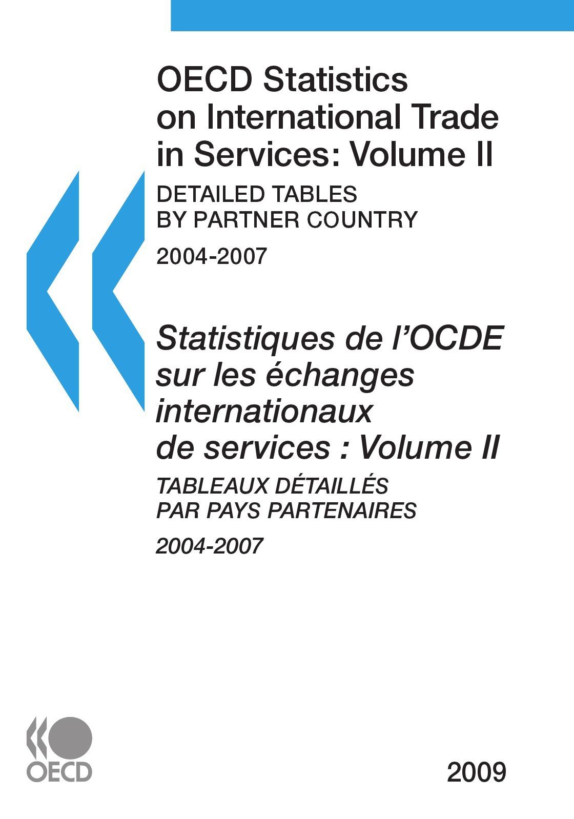 Statistiques de l'ocde sur les echanges internationaux de services : volume ii - tableaux detailles