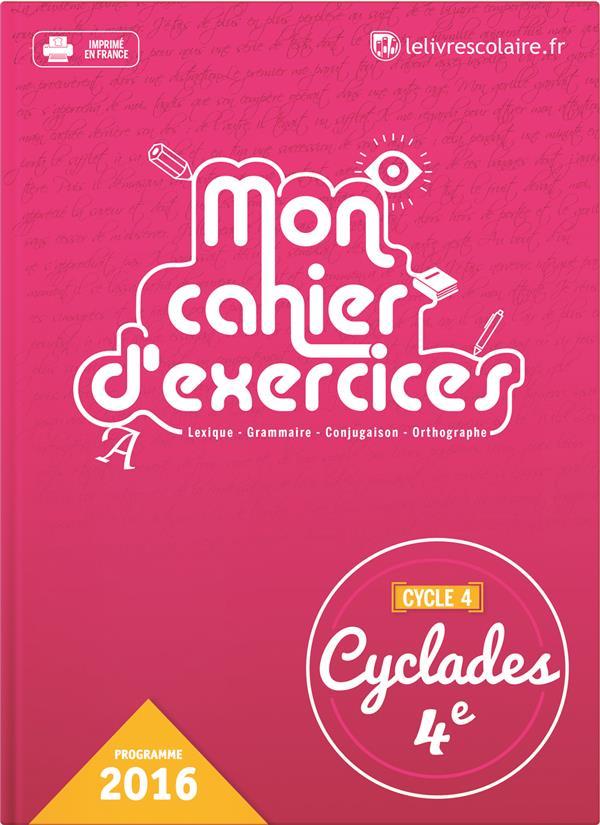 CYCLADES ; français ; mon cahier d'exercices ; 4ème (édition 2016)