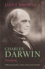 Charles Darwin: Voyaging  - Janet Browne