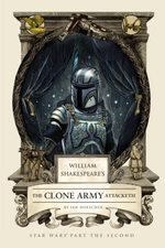 William Shakespeare's The Clone Army Attacketh  - Ian Doescher